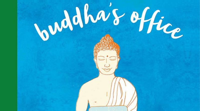 Buddha's Office: : The Ancient Art of Waking Up While Working Well